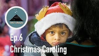 Christmas Caroling Part 1 | Salt Lifestyle | Ep.6