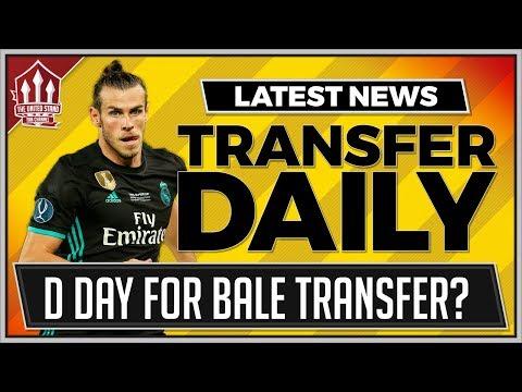 Bale To Man Utd Decided Today? Man Utd Transfer News