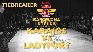 Karajos VS LadyFury - Tiebreaker - Top8 - Red Bull BC ONE Barcelona Cypher 2015