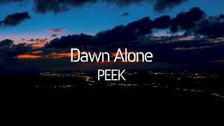 PEEK - Dawn Alone (PV)