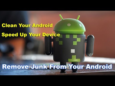 How to delete junk files in android, Speed Up Your Android Device!