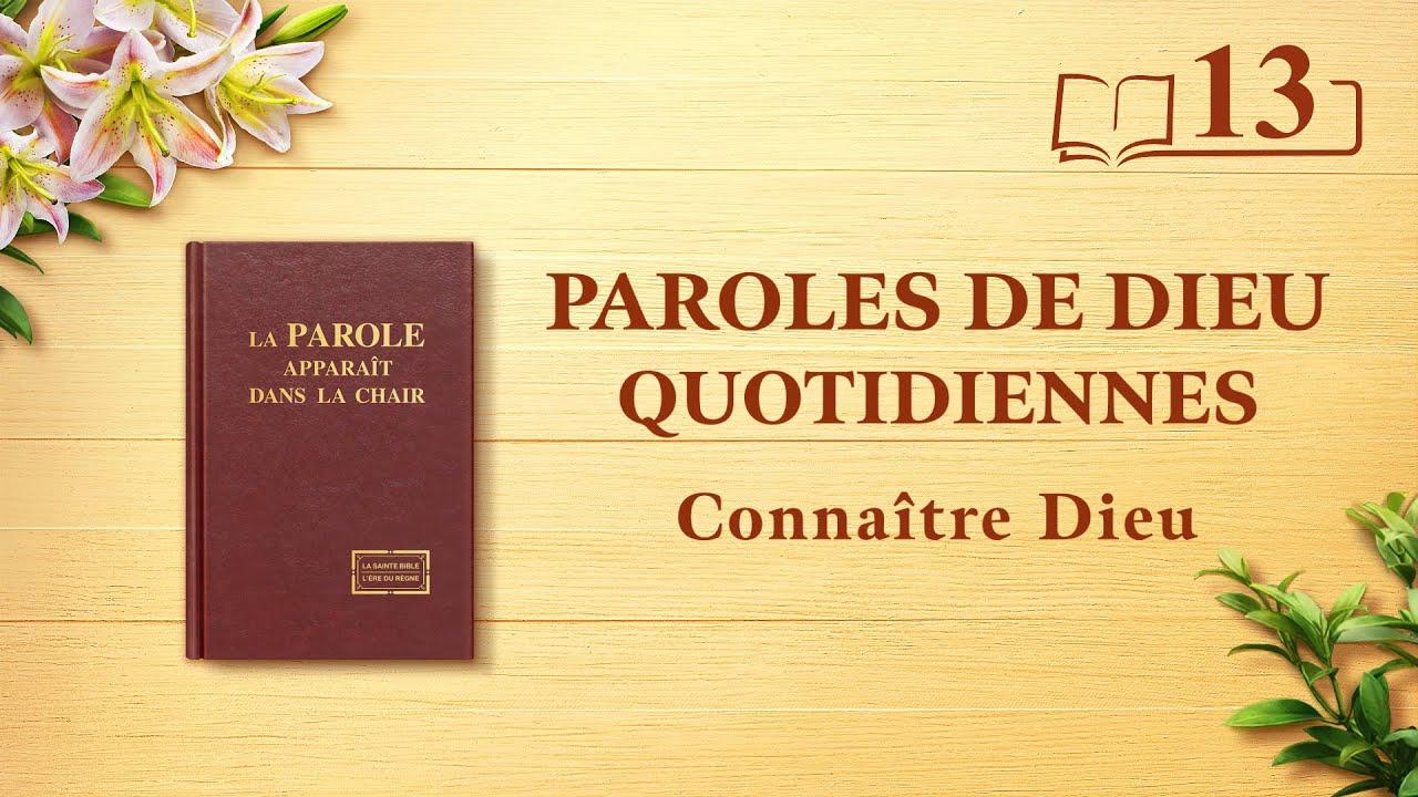 Paroles de Dieu quotidiennes   «Comment connaître le tempérament de Dieu et les fruits que Son œuvre portera »   Extrait 13