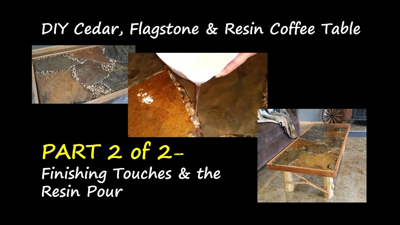 PART 2 DIY Cedar Flagstone Resin Coffee Table Finishing Touches