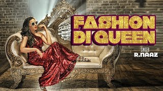 R.Naaz: Fashion Di Queen Song | Jasmer Singh Wadhwa | Latest Song 2018