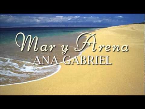 Mar Y Arena Paroles Ana Gabriel Greatsong
