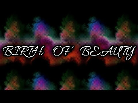"""""""Birth Of Beauty"""" Preview III"""