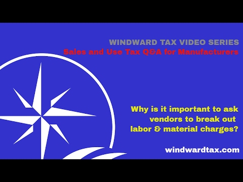 Sales Tax Video: Why is it important to ask vendors to break out labor & material charges?