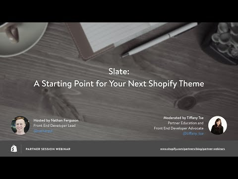 Shopify Slate: A Starting Point for Your Next Shopify Theme