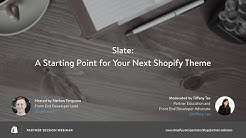Shopify Slate: A Starting Point for Your Next Shopify Theme // Nathan Ferguson