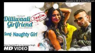 Dilliwali Zaalim girlfriend Song - NAUGHTY GIRL by Firoz Hashmi with Yo Yo Honey Singh