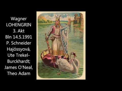 Wagner: Lohengrin - 3. Akt (Berlin 14.05.1991, Schneider, O'Neal, Hajóssyová)