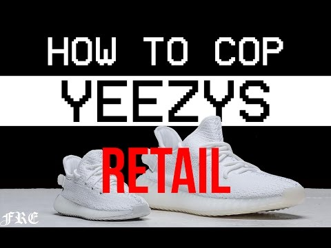 How to buy the YEEZY CREAM/WHITE FOR RETAIL! 10 tips and tricks FREofficial