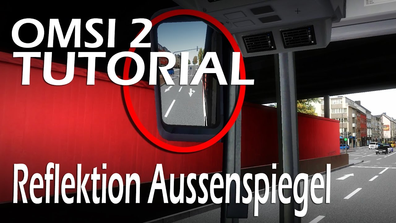 aussenspiegel immer aktualisieren omsi 2 tutorial youtube. Black Bedroom Furniture Sets. Home Design Ideas