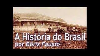 História do Brasil (Boris Fausto) – Documentário