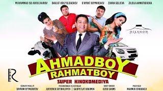 Ahmadboy Rahmatboy (o'zbek film) | Ахмадбой Рахматбой (узбекфильм)