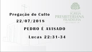 pregação 22/07/2018 (Pedro é avisado)