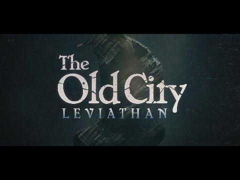 Оставь надежду, всяк сюда входящий [The Old City: Leviathan]
