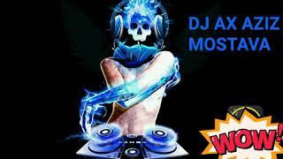 DJ AX AZIZ MOSTAVA @1