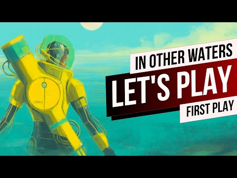 In Other Waters   First play through this hypnotic adventure on Switch  