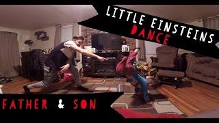 Little Einsteins Dance Father and Son