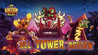 ⚔Vengeance all tower review- Kingdom Rush VENGEANCE