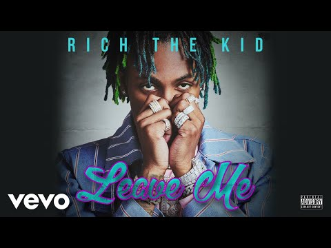 Rich The Kid - Leave Me (Audio)