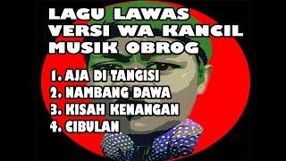 Download lagu LAGU LAWAS VERSI WA KANCIL