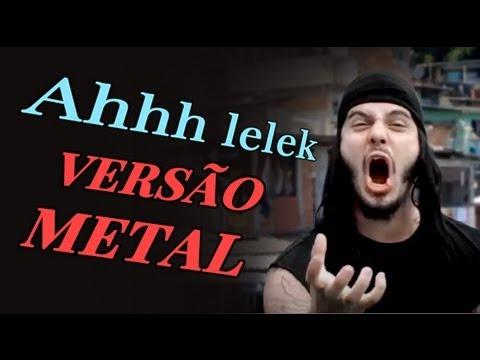 Ah Lelek Lek Lek Lek - Versão Metal (passinho do volante)