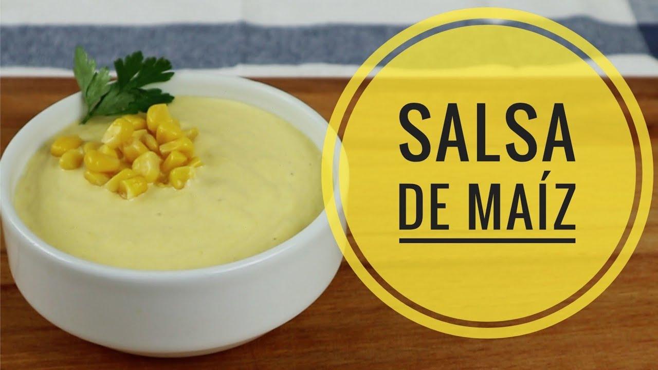 Salsa De Maíz Como Hacer Salsa De Maíz Fácil Y Rápida Youtube