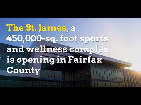 The St. James, a 450,000-sq foot sports and wellness complex is opening in Fairfax County