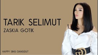 Zaskia Gotik - Tarik Selimut (Lirik)