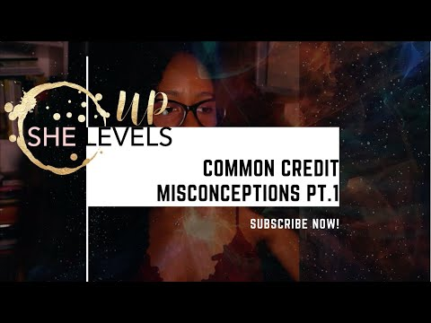 Common Credit Misconceptions | Part 1