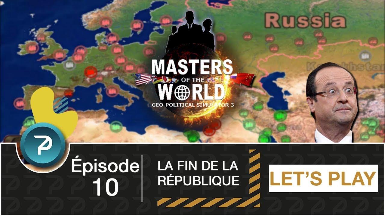 Download LA FIN DE LA RÉPUBLIQUE !!! (Masters Of The World) Saison 1 - #10 [FR] [HD]