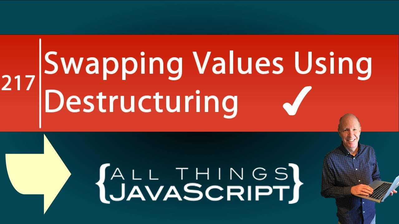 Swapping Values Using Destructuring in Javascript