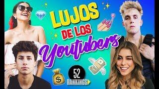 LA LUJOSA VIDA DE LOS YOUTUBERS - 52 Rankings