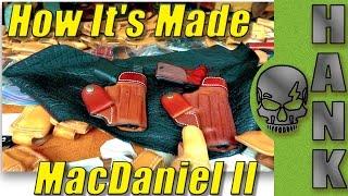How It's Made : MacDaniel II Andrews Custom Leather