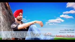 Badle Tu Yaar│Latest Punjabi Song│SAndeep Chohan│Music RT│2014