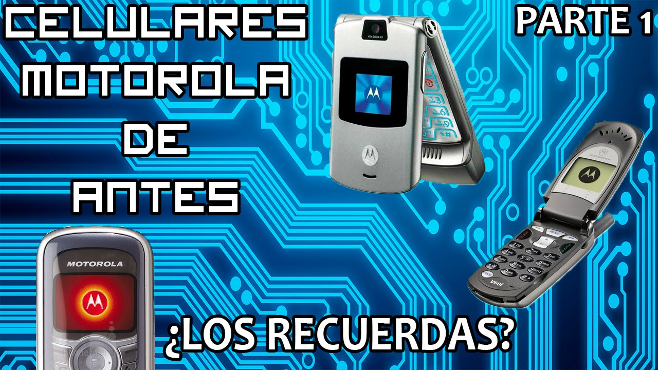 Modelos De Celulares Motorola Antiguos Que Todos Quisimos Era Antes