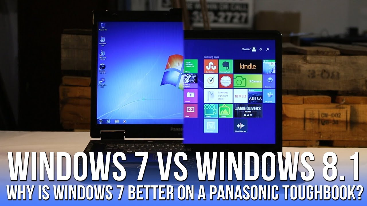 Windows 7 vs Windows 8 1 Which is better on a Panasonic Toughbook?