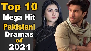 Top 10 Mega Hit Pakistani Dramas of 2021 || Pak Drama TV
