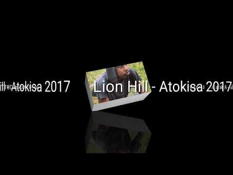 Lion Hill - Atokisa  ( Audio 2017)..