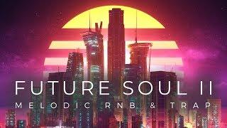 Chill Future Samples - Future Soul II