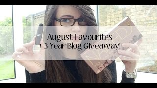 August Favourites + 3 Year Blog Giveaway Thumbnail