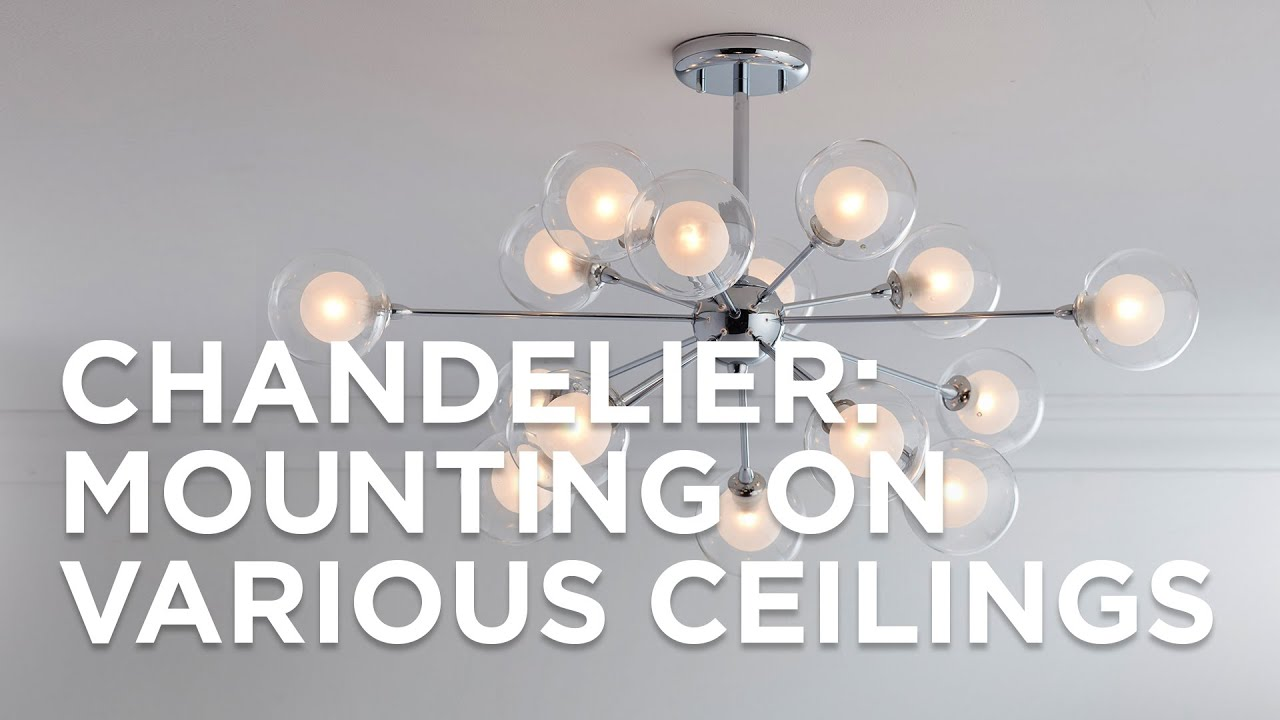 Chandelier Mounting Styles Explained For Various Ceilings Lamps Plus Youtube,Tiny House For Sale With Land In Maryland