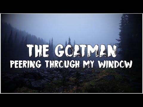 """The Goatman Peering Through My Window"" 