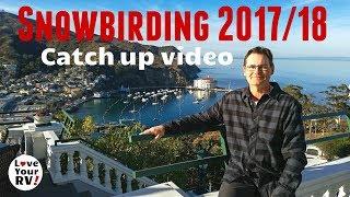 Love Your RV! Snowbirding Trip 2017/18 Catch-up Video
