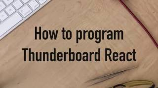connect and program the thunderboard react bluetooth kit from silicon labs