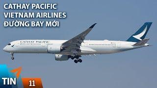 TIN MÁY BAY #11: Cathay Pacific bán nhầm vé cao cấp với giá rẻ | Yêu Máy Bay