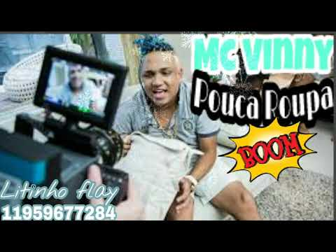 Mc Vinny (Pouca Roupa) Litinho flay 2018