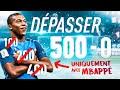 DÉPASSER 500 - 0 UNIQUEMENT AVEC MBAPPÉ ! - FIFA 19